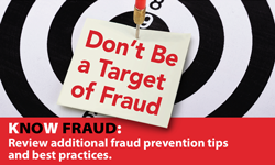 Know Fraud: Review additional fraud prevention tips and best practices.