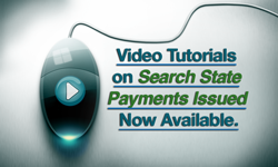 Video Tutorials on Search State Payments Issued Now Available.